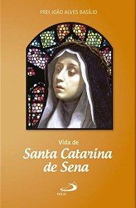 Vida de Santa Catarina de Sena - Frei João Alves Basílio