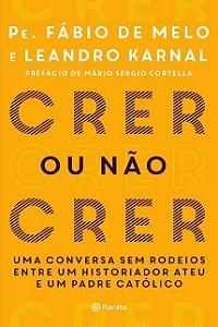 Crer Ou Não Crer - Pe Fabio De Melo e Leandro Karnal