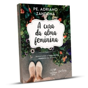 A Cura Da Alma Feminina - Pe Adriano Zandoná