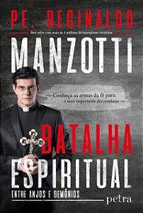 Batalha Espiritual - Pe Reginaldo Manzotti