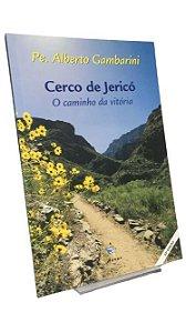 Cerco de Jericó - O caminho da vitória - Pe. Alberto Gambarini