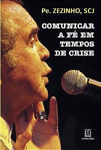 Comunicar a Fé em Tempos de Crise - Pe. Zezinho