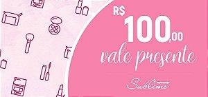 CARTÃO VALE PRESENTE - VALOR R$ 100,00
