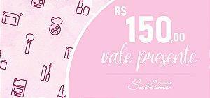 CARTÃO VALE PRESENTE - VALOR R$ 150,00
