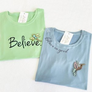 Tshirt Believe e Believe in good