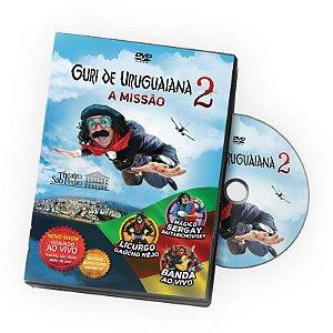 NOVO DVD GURI DE URUGUAIANA 2: A MISSÃO
