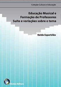 Educação Musical e Formação de Profesores - suíte e variações sobre o tema