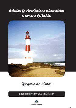 Crônica do viver baiano seiscentista: a nossa sé da Bahia
