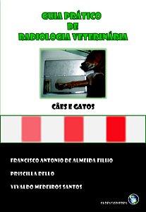 GUIA PRÁTICO DE RADIOLOGIA VETERINÁRIA - CÃES E GATOS