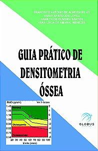 GUIA PRÁTICO DE DENSITOMETRIA ÓSSEA