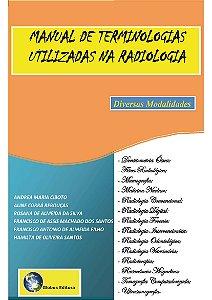 MANUAL DE TERMINOLOGIAS UTILIZADAS NA RADIOLOGIA - diversas modalidades