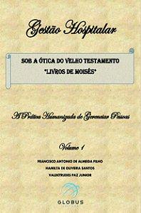 Gestão Hospitalar sob a òtica do Velho Testamento - Livro de Moisés