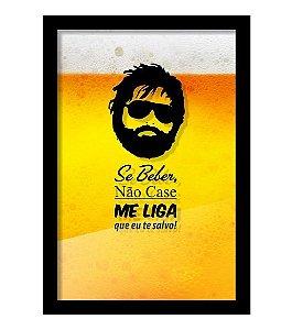 Quadro Porta Tampinha de Cerveja - Se Beber Não Case