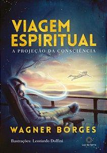 Viagem espiritual: A projeção da consciência