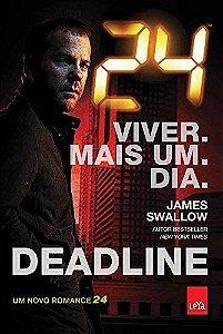 24 Viver Mais Um Dia. Deadline
