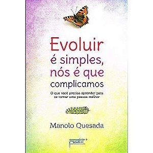 Evoluir é Simples, Nós é que Complicamos