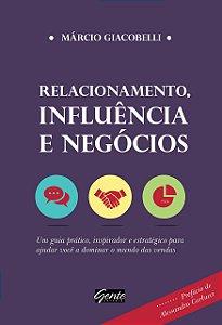 Relacionamento, influência e negócios