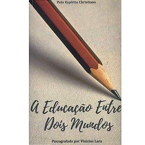 A Educação Entre Dois Mundos