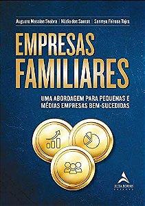 Empresas familiares: uma abordagem para pequenas e médias empresas bem-sucedidas