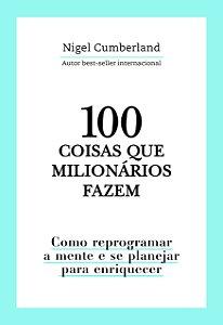 100 coisas que milionários fazem