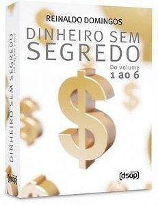 Dinheiro Sem Segredo - Vol 1 ao 6