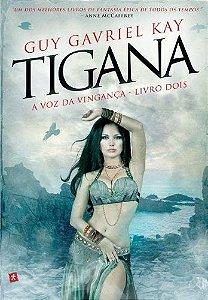 Tigana. A Voz Da Vingança - Livro Dois
