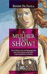 A Mulher É Um Show