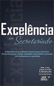 Excelência No Secretariado. A Importância Da Profissão Nos Processos Decisórios