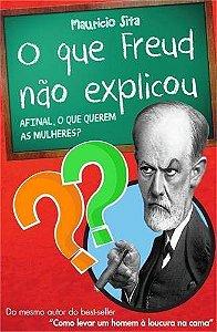 O Que Freud Não Explicou