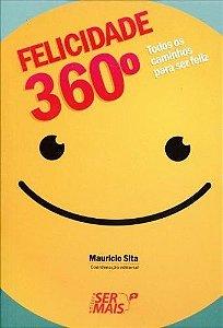 Felicidade 360º. Todos Os Caminhos Para Ser Feliz