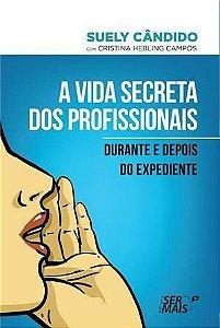 A Vida Secreta Dos Profissionais