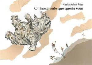 O Rinoceronte Que Queria Voar