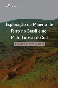 EXPLORAÇÃO DE MINÉRIO DE FERRO NO BRASIL E NO MATO GROSSO DO SUL
