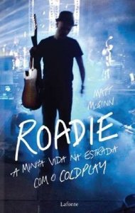 Roadie A Minha Vida Na Estrada Com O Coldplay