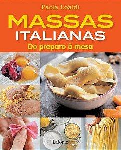 Massas Italianas. Do Preparo A Mesa