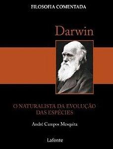Darwin. O Naturalista Da Evolução Das Espécies