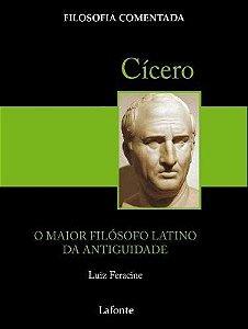 Cicero. O Maior Filosofo Da Antiguidade