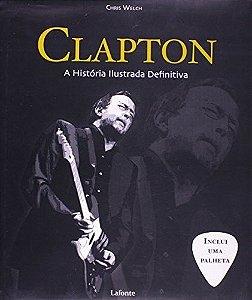 Clapton - A História Ilustrada Definitiva