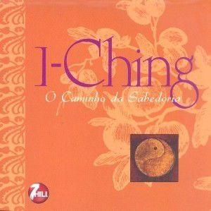 I-Ching. O Caminho Da Sabedoria