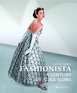Fashionista: A Century Of Style Icons