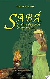 Sabá: O País Das Mil Fragrâncias