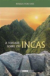 A Verdade Sobre Os Incas
