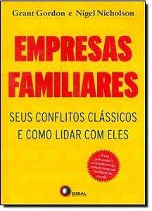 EMPRESAS FAMILIARES - SEUS CONFLITOS CLÁSSICOS E COMO LIDAR COM ELES