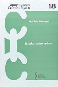 Estudos Sobre Ruínas - Coleção Pensamento Criminológico - Volume 18