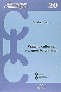 Viagens Culturais E A Questão Criminal