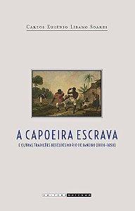 A Capoeira Escrava