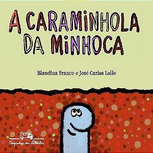 A Caraminhola Da Minhoca