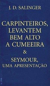 Carpinteiros, Levantem Bem Alto A Cumeeira & Seymour, Uma Apresentação