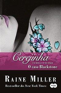 CEREJINHA - UM ROMANCE DA SERIE O CASO BLACKSTONE