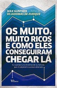 MUITO, MUITO RICOS , E COMO ELES CONSEGUIRAM CHEGAR  LÁ, OS